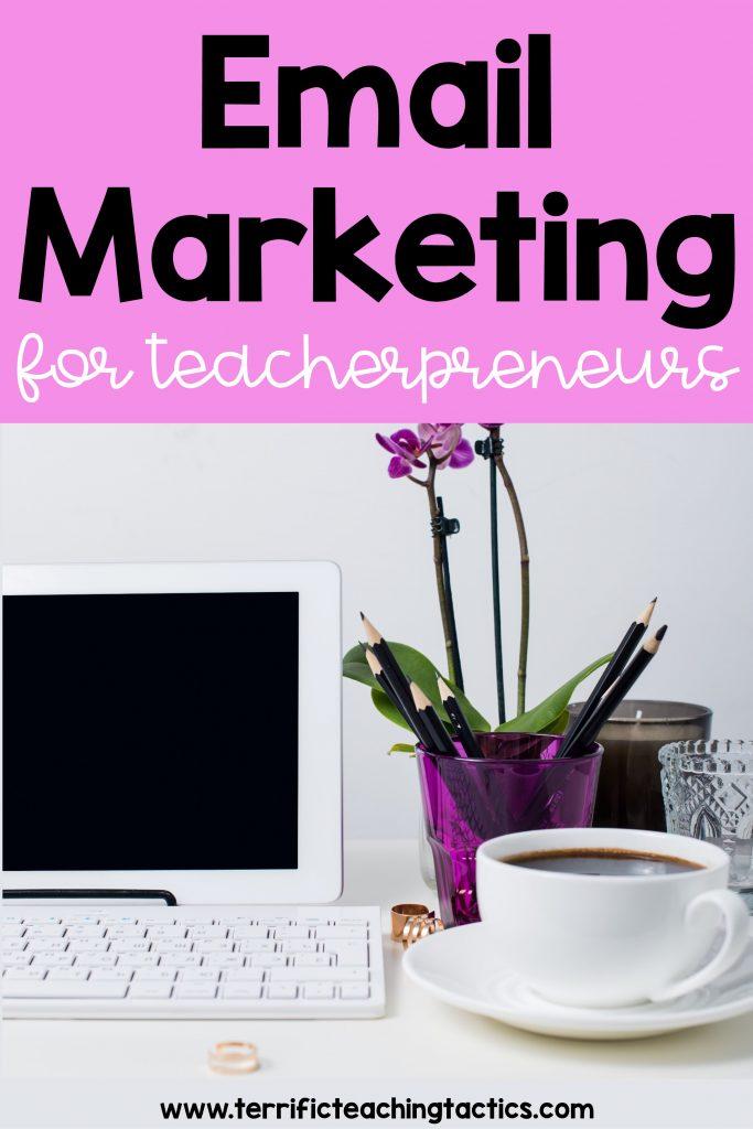 email marketing for teacherpreneurs