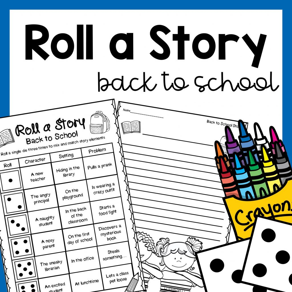 BACK TO SCHOOL ACTIVITIES roll a story first week of school writing prompt