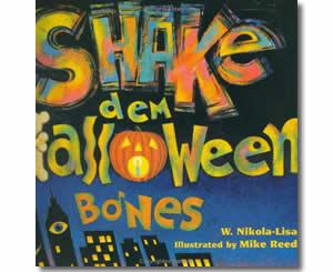 Shake Dem Halloween Bones by W. Nikola-Lisa, halloween picture book