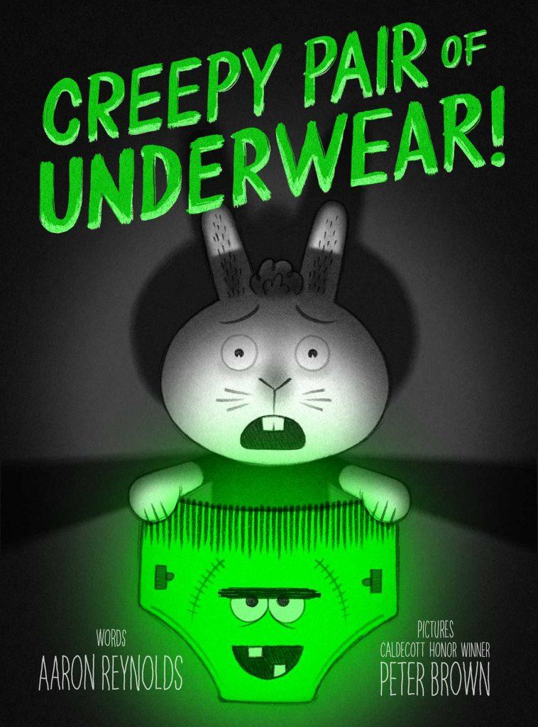Creepy Pair Of Underwear by Aaron Reynolds, The Best Halloween Story Books