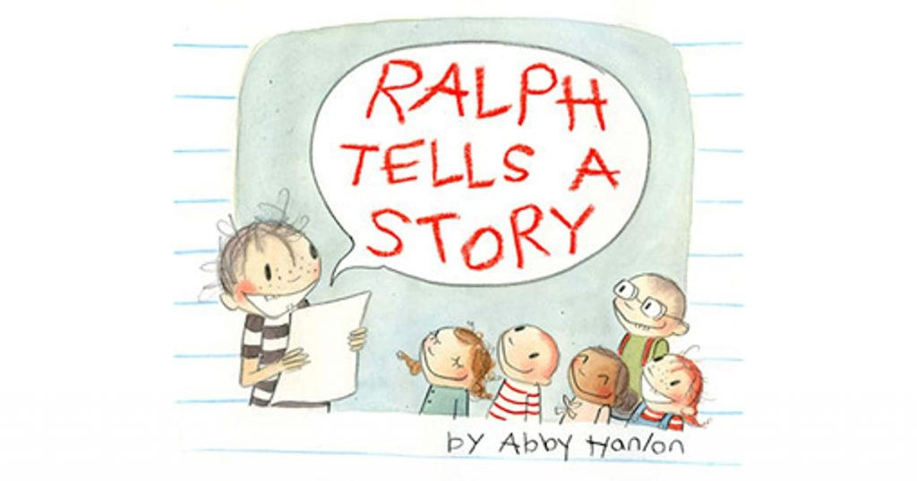 Story book - Ralph Tells A Story By Abby Hanlon - the best mentor texts for teaching personal narratives